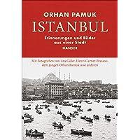Istanbul: Erinnerungen und Bilder aus einer Stadt
