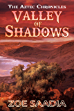 Valley of Shadows (The Aztec Chronicles Book 6)