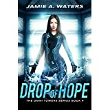 Drop of Hope (The Omni Towers Series Book 4)