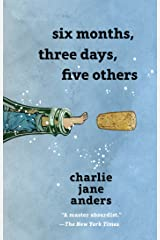 Six Months, Three Days, Five Others Kindle Edition