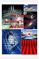 The Choice: The Bible The Quran and Science (Ebook Version) Kindle Edition