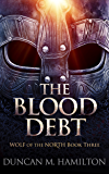 The Blood Debt: Wolf of the North Book 3 (English Edition)
