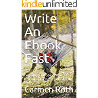 Write An Ebook Fast: (writing a book, write an ebook, become profitable)