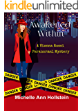 Awakened Within, A Vienna Rossi Paranormal Mystery: A Vienna Rossi Paranormal Mystery (A Lost Souls Book 1)