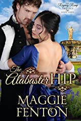 The Alabaster Hip (The Regency Romp Trilogy Book 3) Kindle Edition