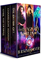 The Imaginary Worlds of BR Kingsolver: A Collection of Three First-in-Series Novels