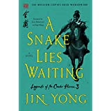 A Snake Lies Waiting: The Definitive Edition (Legends of the Condor Heroes Book 3)