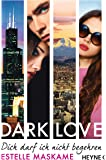 DARK LOVE - Dich darf ich nicht begehren: Roman (DARK-LOVE-Serie, Band 3)