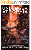 Undersea Atrophia