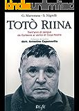 Totò Riina: Trent'anni di sangue da Corleone ai vertici di Cosa Nostra (Biesse)