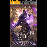 Viridian Gate Online: Doom Forge: A litRPG Adventure (The Viridian Gate Archives Book 6)
