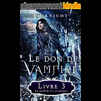 Le Don de Vampire 3: Le Trône en Cendres