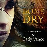 Bone Dry: A Soul Shamans Novel, Volume 1
