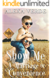 Show Me a Marriage of Convenience: Small-Town Single-Father Cowboy Romance (Cowboy Crossing Romances Book 1)