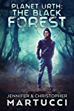 Planet Urth: The Black Forest (Book 8)