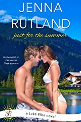 Just for the Summer: A Lake Bliss Novel Kindle Edition