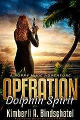 Operation Dolphin Spirit: A suspenseful mystery adventure on a tropical island in The Bahamas (Poppy McVie Mysteries Book 6) Kindle Edition