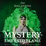 The Mystery of Emerald Flame: Verity Fitzroy and the Ministry Seven Series, Book 2