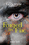 Forged in Fire (The Godewyne Chronicles Book 1)