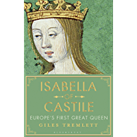 Isabella of Castile: Europe's First Great Queen