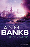 Use Of Weapons (Culture series Book 3) (English Edition)