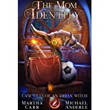The Mom Identity (Case Files Of An Urban Witch Book 2)