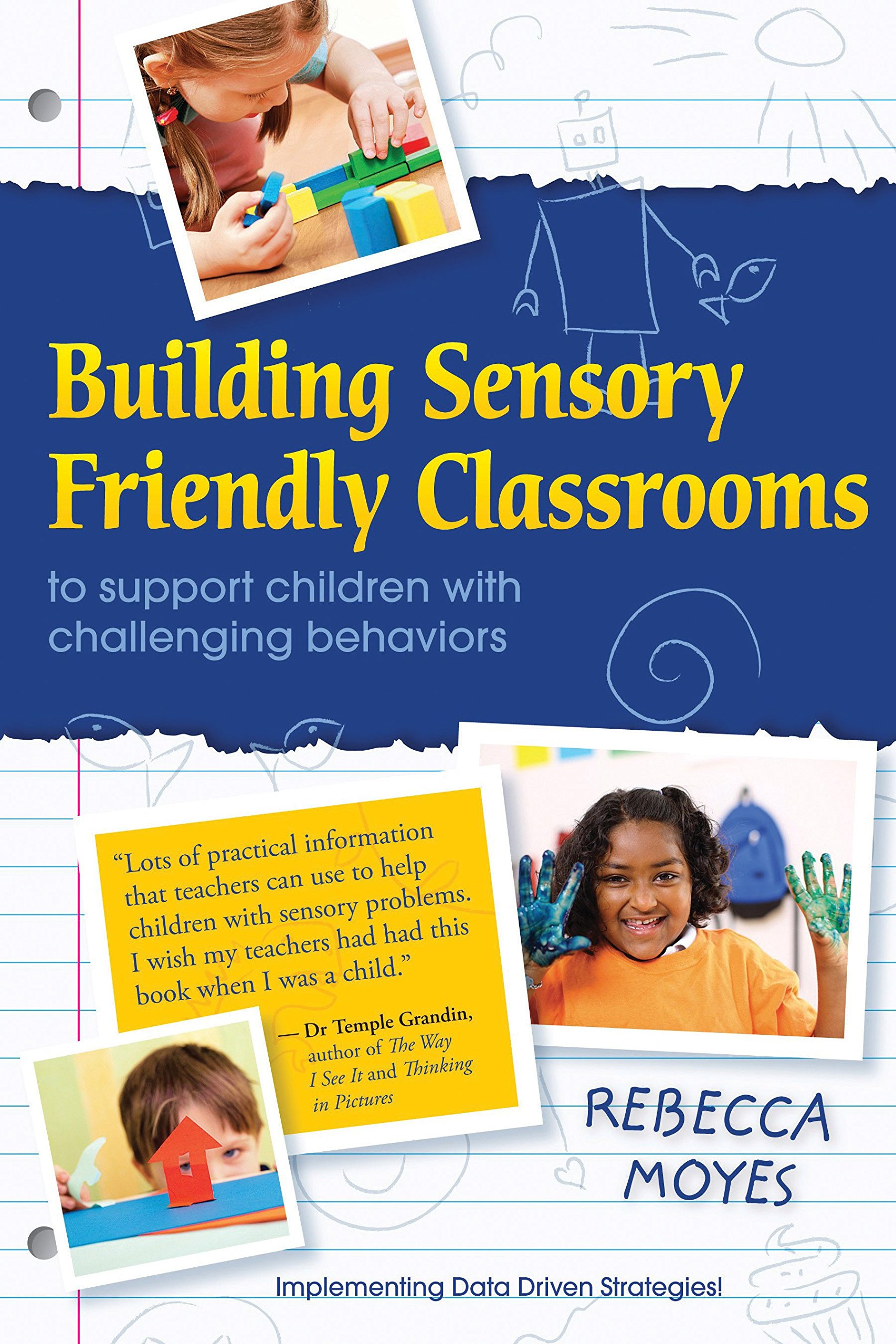 Read Online Building Sensory Friendly Classrooms to Support Children with Challenging Behaviors: Implementing Data Driven Strategies! pdf epub