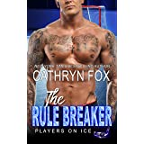 The Rule Breaker (Players on Ice Book 9)
