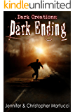 Dark Creations: Dark Ending (Part 6)