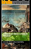 A Carreira do Brasil e a  primazia do açúcar. (O apogeu e declínio do ciclo das especiarias: 1500-1700. Livro 3)