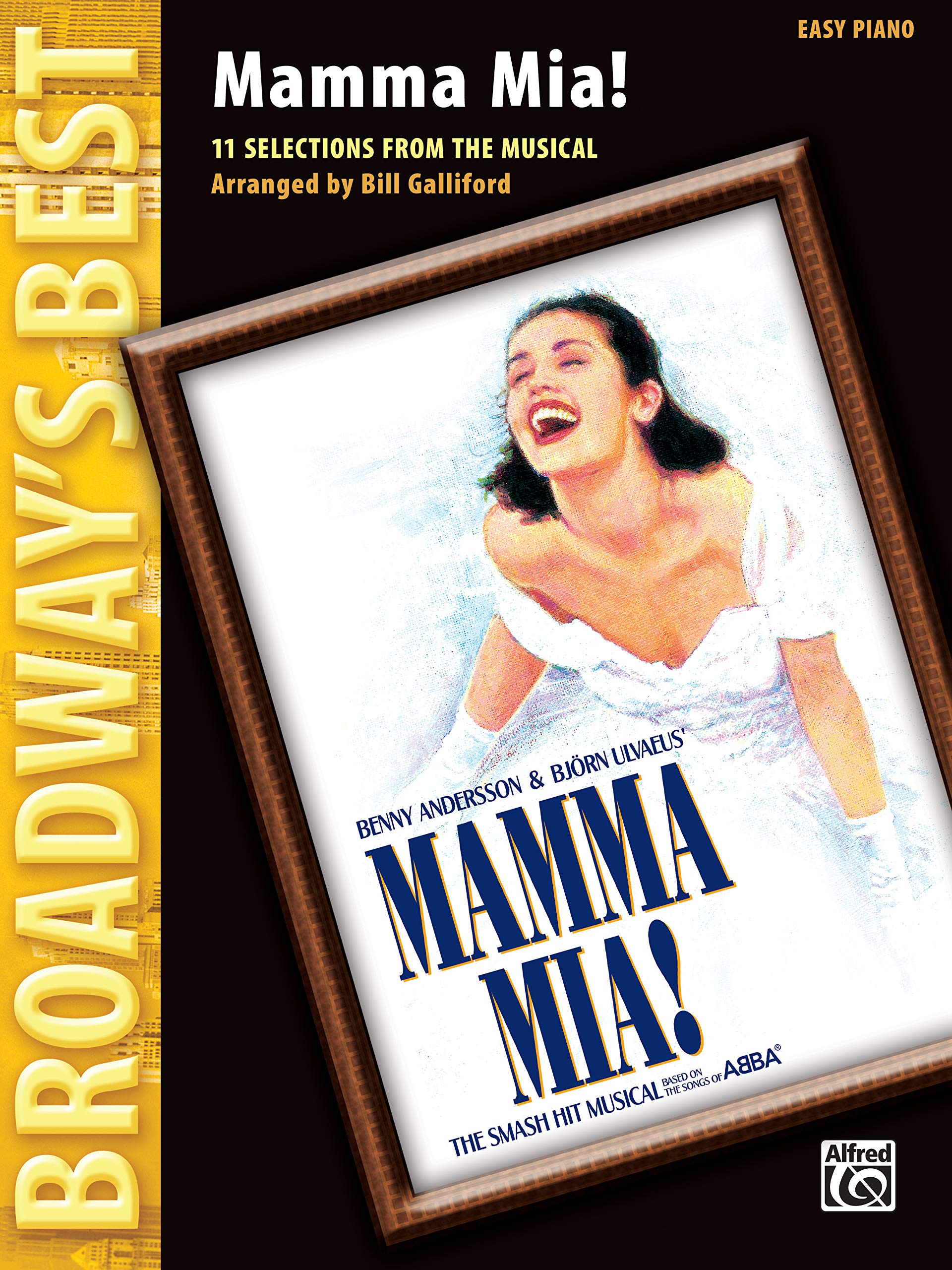 Mamma Mia! (Broadway's Best): Selections from the Musical (Easy Piano):  Benny Andersson, Björn Ulvaeus, Bill Galliford: 0038081304656: Amazon.com:  Books