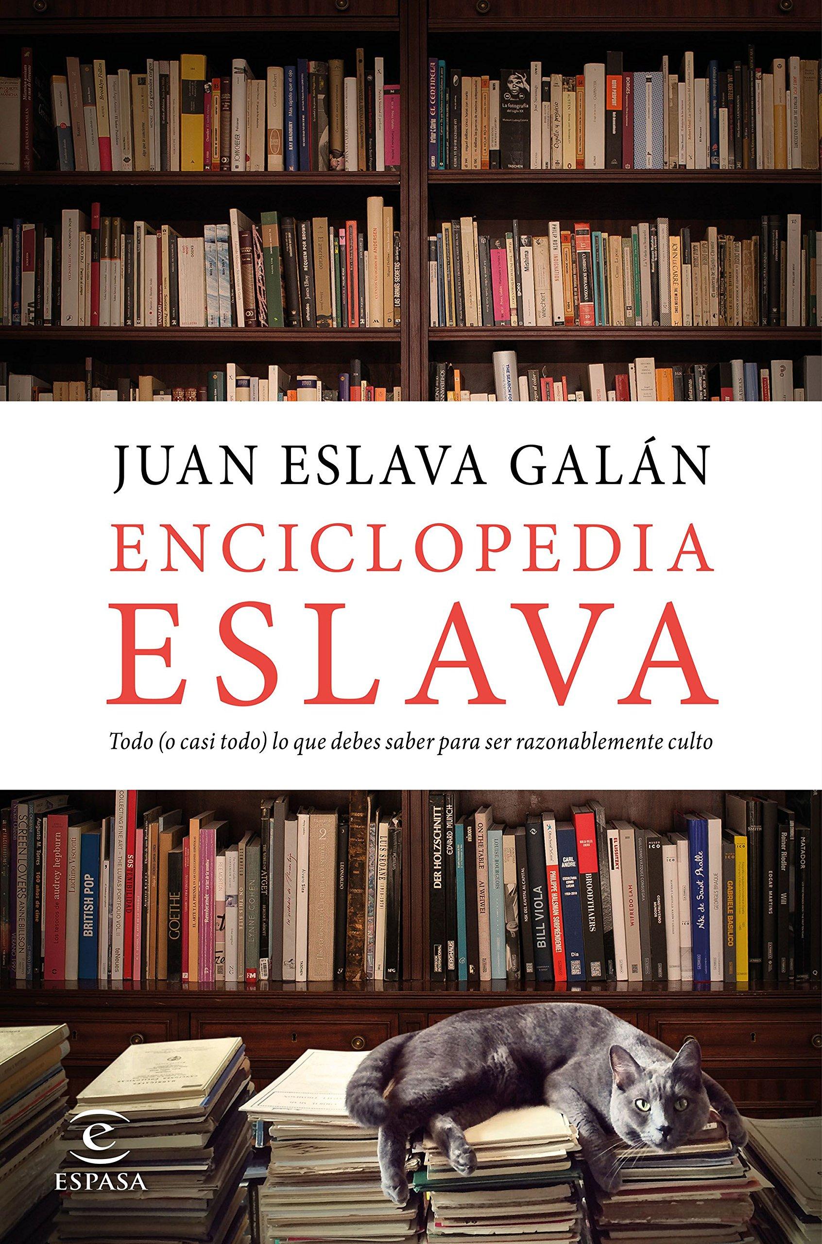 Enciclopedia Eslava: Todo o casi todo lo que debes saber para ser ...