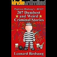 Professor Birsong's - BEST! 207 Dumbest & Weird Criminal Stories