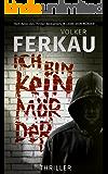 Ich bin kein Mörder: Thriller (Buch 3) ('Mörder'-Trilogie)