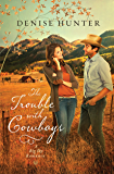 The Trouble with Cowboys (A Big Sky Romance Book 3)