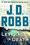 Leverage in Death: An Eve Dallas Novel (In Death, Book 47)