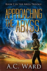 Approaching the Abyss (The Abyss Trilogy Book 2) Kindle Edition