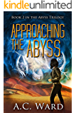 Approaching the Abyss (The Abyss Trilogy Book 2)