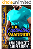 The Captivating Warrior (Navy SEAL Romance) (English Edition)