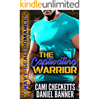 The Captivating Warrior (Cami's Navy SEAL Romance Book 2)