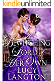 A Bewitching Lord of Her Own: A Historical Regency Romance Book