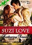 Embracing Scandal: (Scandalous Siblings Book 1)
