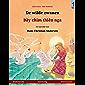 De wilde zwanen – Bầy chim thiên nga (Nederlands – Vietnamees): Tweetalig kinderboek naar een sprookje van Hans Christian Andersen (Sefa prentenboeken in twee talen)