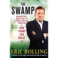 The Swamp: Washington's Murky Pool of Corruption and Cronyism - and How Trump Can Drain It