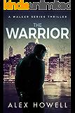 The Warrior: A Walker Series Thriller (Mason Walker Book 2)