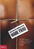 Ware Frau: Auf den Spuren moderner Sklaverei von Afrika nach Europa