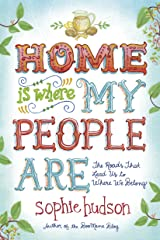 Home Is Where My People Are: The Roads That Lead Us to Where We Belong Kindle Edition