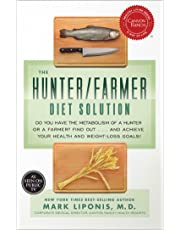 The Hunter/Farmer Diet Solution: Do You Have the Metabolism of a Hunteror a Farmer? Find Out... and Achieve Your Health and Weight-Loss Goals