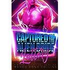 Captured for the Alien Bride Lottery: A Sci Fi Alien Romance (Khanavai Warrior Bride Games Book 2)