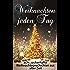 Weihnachten jeden Tag: acht zauberhafte Weihnachtsgeschichten aus alter Zeit
